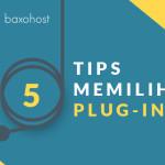 tips-memilih-plug-in-baxohost