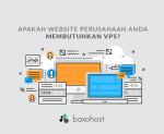 apakah-website-perusahaan-anda-membutuhkan-vps-baxohost